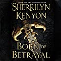 Born of Betrayal: The League Series, Book 8 Audiobook by Sherrilyn Kenyon Narrated by Fred Berman