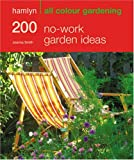 Joanna Smith 200 No-work Garden Ideas: Hamlyn All Colour Gardening