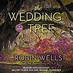 The Wedding Tree: Wedding Tree Series, Book 1   Robin Wells