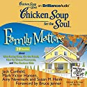 Chicken Soup for the Soul: Family Matters - 39 Stories about Kids Being Kids, On the Road, Not So Grave Moments, and The Serious Side Audiobook by Jack Canfield, Mark Victor Hansen, Amy Newmark, Susan M. Heim, Bruce Jenner (foreword) Narrated by Mel Foster, Tanya Eby