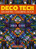 Deco Tech: Geometric Coloring Book (Dover Design Coloring Books)