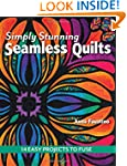 Simply Stunning Seamless Quilts: 14 E...