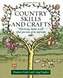 Maureen Little Country Skills and Crafts: How to use, barter or sell what you raise, grow and make