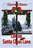 Life on Santa Claus Lane (1931201196) by Bain, Darrell
