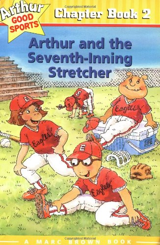 Arthur And The Seventh Inning Stretcher (Arthur Good Sports #2)