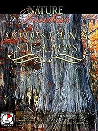 Nature Wonders - LOUISIANA SWAMPS - U.S.A.