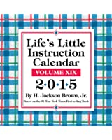 Life's Little Instruction 2015 Day-to-Day Calendar: Volume XIX