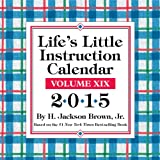 Lifes Little Instruction 2015 Day-to-Day Calendar: Volume XIX