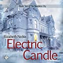 Electric Candle: The Sleepless City Book 2 (       UNABRIDGED) by Elizabeth Noble Narrated by Faust Kells