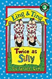 Grace Lin Ling & Ting: Twice As Silly