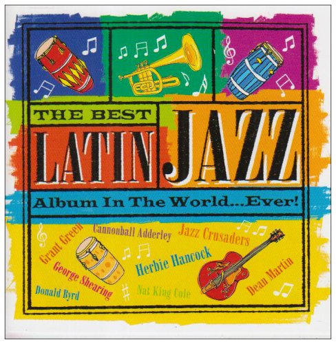 The Best Latin Jazz Album In The World...Ever !