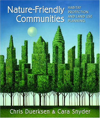 Nature-Friendly Communities: Habitat Protection And Land...