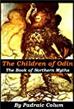The Children of Odin - The Book of Northern Myths [Illustrated]