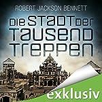 Die Stadt der tausend Treppen (Die göttlichen Städte 1) | Robert Jackson Bennett
