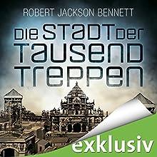 Die Stadt der tausend Treppen (Die göttlichen Städte 1) Hörbuch von Robert Jackson Bennett Gesprochen von: Peter Weiß