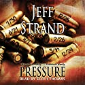 Pressure Audiobook by Jeff Strand Narrated by Scott Thomas