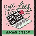 Sex, Lies, and Online Dating: The Writer Friends Series, Book 1 (       UNABRIDGED) by Rachel Gibson Narrated by Kathleen Early