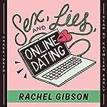 Sex, Lies, and Online Dating: The Writer Friends Series, Book 1 | Rachel Gibson