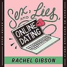 Sex, Lies, and Online Dating: The Writer Friends Series, Book 1 | Livre audio Auteur(s) : Rachel Gibson Narrateur(s) : Kathleen Early