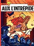 ALIX T01 : ALIX L'INTR�PIDE