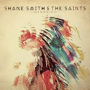 Shane Smith Amp The Saints Geronimo Amazon Com Music
