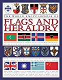 img - for The world encyclopedia of flags & heraldry : an international history of heraldry and its contemporary uses together with the definitive guide to national flags, banners, standards and ensigns book / textbook / text book