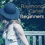 Beginners | Raymond Carver