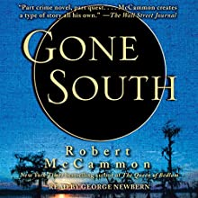 Gone South (       UNABRIDGED) by Robert McCammon Narrated by George Newbern