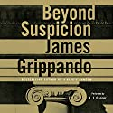 Beyond Suspicion Audiobook by James Grippando Narrated by L. J. Ganser
