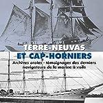 Terre-neuvas et Cap-horniers: Témoignages des derniers survivants de la marine à voile |  Association Paroles Images et Sons