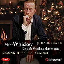 Mehr Whiskey für den Weihnachtsmann Hörbuch von John B. Keane Gesprochen von: Otto Sander