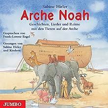 Arche Noah: Geschichten, Lieder und Reime mit den Tieren auf der Arche Hörbuch von Sabine Hirler Gesprochen von: Sabine Hirler, Franz-Lorenz Engel
