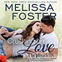 Crushing on Love: The Bradens at Peaceful Harbor, Book 4 Audiobook by Melissa Foster Narrated by B.J. Harrison