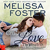 Crushing on Love: The Bradens at Peaceful Harbor, Book 4 | Melissa Foster