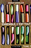 echange, troc Anna Gavalda - Ensemble, c'est tout : Tome 1