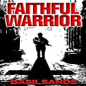 Faithful Warrior Audiobook by Basil Sands Narrated by Basil Sands