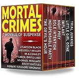 Mortal Crimes: 7 Novels of Suspense (The Mortal Crimes Collection Book 1)