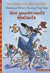 Une Aventure de Mlle Charlotte, Tome 7 : Une gouvernante �patante par Dominique Demers