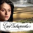 Two Testaments: Secrets of the Cross Trilogy, Book 2 Hörbuch von Elizabeth Musser Gesprochen von: Kirsten Potter