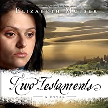 Two Testaments: Secrets of the Cross Trilogy, Book 2 Audiobook by Elizabeth Musser Narrated by Kirsten Potter