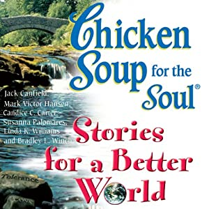 Chicken Soup for the Soul Stories for a Better World Audiobook