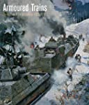Armoured Trains: An Illustrated Encyc...