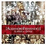Alejandro Fernandez 15 Anos De Exitos (W/Dvd)