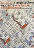 img - for La Arquitectura Moderna Una Historia Desapasionada (Spanish Edition) book / textbook / text book