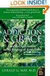 Addiction And Grace: Love and Spiritu...