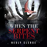When the Serpent Bites: The Starks Trilogy, Book 1   Nesly Clerge