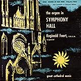 Reginald Foort The Organ in Symphony Hall