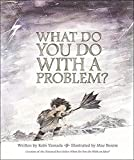 img - for What Do You Do With a Problem? book / textbook / text book