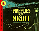 Fireflies in the Night: Revised Edition (Let's-Read-and-Find-Out Science 1) (0064451011) by Judy Hawes