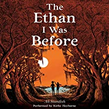 The Ethan I Was Before Audiobook by Ali Standish Narrated by Kirby Heyborne